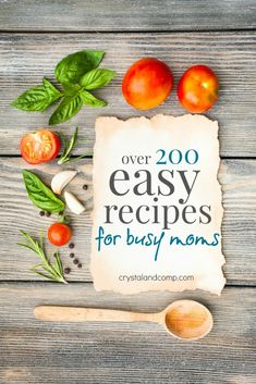 Over 200 easy recipes for busy moms! These recipes are perfect for your weekly meal plan.