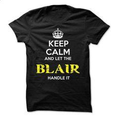 BLAIR KEEP CALM Team - #band shirt #pullover sweater. SIMILAR ITEMS => https://www.sunfrog.com/Valentines/BLAIR-KEEP-CALM-Team-56846066-Guys.html?68278