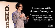#SEO is not dead and it will never die. James Bavington.