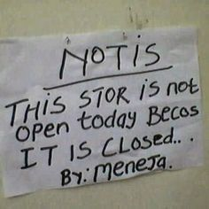 Funny Africa store sign picture notice - this stor is not open today becos it is close - by meneja Funny Pictures With Captions, Funny Photos, Random Pictures, Indian English, Meanwhile In, Jokes In Hindi, Stupid Funny Memes, Hilarious, It's Funny