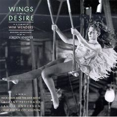 Wings of Desire. One of my most beloved films. By Wim Wenders ~ Danielle