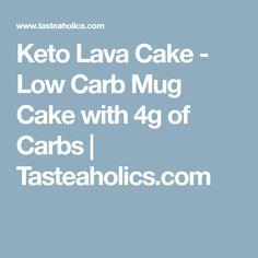 Keto Lava Cake - Low Carb Mug Cake with 4g of Carbs | Tasteaholics.com