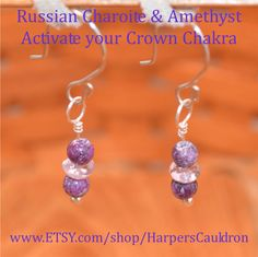Charoite & Amethyst Earrings - Raise Your Vibration - $9. I infuse my hand-made jewelry with the intention to heal and empower, then cleanse and charge it. Charoite helps you connect to the spiritual realms. It encourages unconditional love, and helps put things in perspective. Amethyst is a powerful, protective stone. It cleanses the aura.  Both Charoite and Amethyst are associated with the Crown Chakra and have a very high vibration.