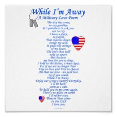 While I'm Away, A Military Love Poem- this is so cute!!