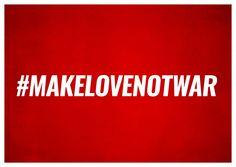 #makelovenotwar | DEMOCRACY DELIVERED | Send real postcards online | Democracy Delivered