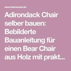 adirondack chair selber bauen bebilderte bauanleitung fur einen bear chair aus holz mit praktischen schablonen fur die zuschnitte auf heimwerker de