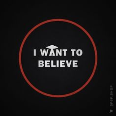 I Want to Believe #Xfiles #TruthIsOutThere