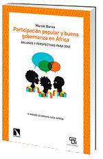 Participación popular y buena gobernanza en África : balance y perspectivas para 2063 / Marcel Banza.. -- Madrid : Catarata : Casa África, D.L. 2015