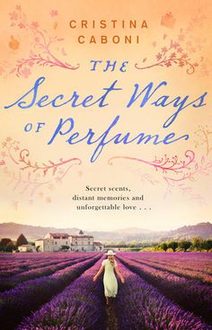 A huge Italian bestseller, The Secret Ways of Perfume is an evocative, poignant read set between the cobbled streets of Florence and the lavender fields of Provence -- perfect for fans of The...