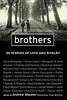 """""""The next best thing to not having a brother (as I do not) is to have Brothers."""" --Gay Talese Here is a tapestry of stories about the complex and unique relationship that exists between brothers. In this book, some of our finest authors take an unvarnished look at how brothers admire and admonish, revere and revile, connect and compete, love and war with each other."""