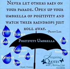 Umbrella of positivity quote via Inspiring Quotes with Penny Lee on Facebook