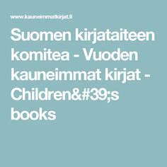 Suomen kirjataiteen komitea - Vuoden kauneimmat kirjat - Children's books