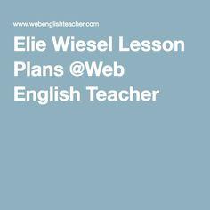 Elie Wiesel Lesson Plans @Web English Teacher