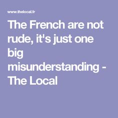 The French are not rude, it's just one big misunderstanding - The Local