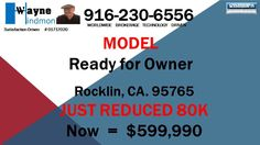 Rocklin homes for sale  https://gp1pro.com/USA/CA/Placer/Rocklin/Redmond_Drive.html  Rocklin homes for sale, Great Rocklin location. Call Wayne 916-230-6556 for a personal tour. https://www.youtube.com/watch?v=4pq-mBoYfK8 Brand new MODEL homes for sale. 3 choices. Most with 100k in upgrades you get for free, like Stainless Appliances, Designer Cabinets, Designer flooring, rear landscaping and so much more.
