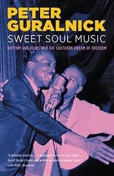 Sweet Soul Music: Rhythm and Blues and the Southern Dream of Freedom by Peter Guralnick (Sweet Soul Music is an intimate portrait of the legendary performers--Sam Cooke, Ray Charles, James Brown, Solomon Burke, Aretha Franklin, Otis Redding, and Al Green among them--who merged gospel and rhythm and blues to create Southern soul music. Through rare interviews and with unique insight, Peter Guralnick tells the definitive story of the songs that inspired a generation.)