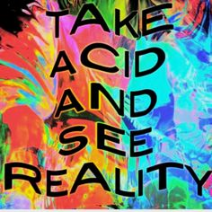 ☯☮ॐ American Hippie Take a Trip Psychedelic Art Quotes ~ Acid