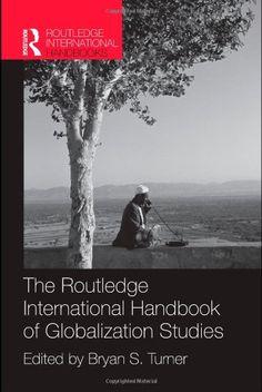 Library Genesis: Bryan S. Turner (editor) - The Routledge International Handbook of Globalization Studies (Routledge International Handbooks)