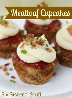 Meatloaf Cupcakes - Can use your own recipe, but the idea is cute in the mini cupcake tins. Top with mashed potatoes, bacon, and green onions.