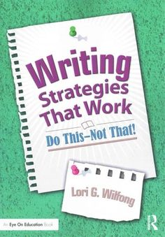 Writing Strategies That Work: Do This - Not That!