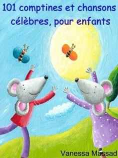 101 comptines et chansons célèbres pour enfants (une souris verte, frères Jacques, Alouette, ...) (French Edition) by Vanessa Massad. $3.54. 160 pages