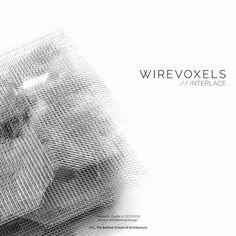 Master of Architecture : MArch Architectural Design, Wonderlab, RC4(Manuel Jiménez García, Gilles Retsin) | The Bartlett School of Architecture, UCL, London, UK | WireVoxels 2015-2016