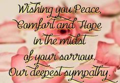 Samples of Touching Condolences Messages, S ome Condolences Quotes Sympathy Notes, Sympathy Card Messages, Words Of Sympathy, Condolence Messages, Text Messages, Memorial Messages, Get Well Soon Messages, Condolences Quotes, Qoutes