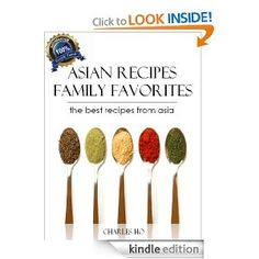 Asian Recipes - 50 Tasty & Easy Unique Exotic Recipes (With Images Of Each Dish And Chef's Note)  Free right now, 6/27/12.