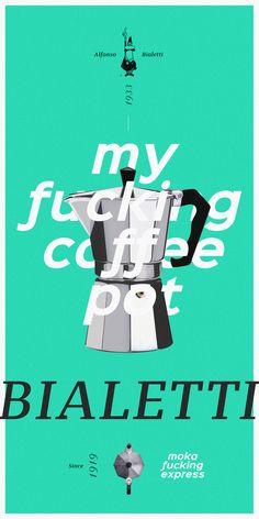 My fucking coffee pot   --- #bieletti #mokapot #coffee #alfonsobialetti #mokaexpress #cafe #type #typeface #typography #layout #graphicdesign #graphicdesigner #studio #design #branding #logo #brand #365daysoftype #365 #brew #coldbrew #caffeine #psd #paulsyngdesign #adobe #photoshop #art #behance #instagram  --- Follow me on instagram.com/paulsyng for more. Typography Layout, Moka, Studio Design, Adobe Photoshop, Caffeine, Brewing, Behance, Graphic Design, Type