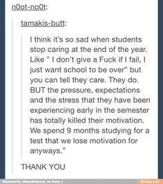 This is so true!! My o levels start in two days and I'm not bothered studying even tho I want to get ten A's