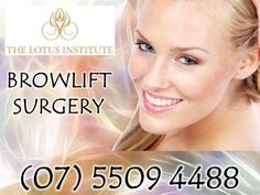 Brow Lift Surgery - Southport Gold Coast Clinic by TheLotusInstitute via slideshare