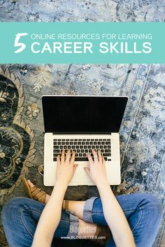 Here are five resources that offer quick & easy online courses, webinars, tutorial-based blog posts and videos and more to help you learn career skills! #blog #career #skills