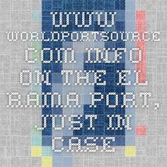 www.worldportsource.com - info on the El Rama Port, just in case