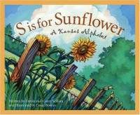 S is for Sunflower: A Kansas Alphabet by Corey Scillian  This is a neat story for Kansas Day! Love it
