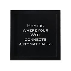 Home is where your Wi-Fi connects automatically.