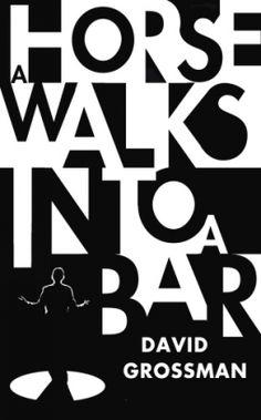 A Horse Walks into a Bar   David Grossman   9781910702932   NetGalley