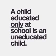 So true!  It's not enough to just hear it at school.  The importance of #education needs to be pushed at home as well.