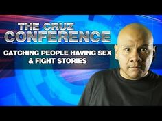 Catching People Having Sex & Fight Stories | The Cruz Conference