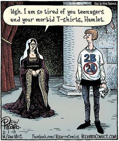"""Ugh.  I am so tired of you teenagers and your morbid T-shirts, Hamlet.  A mother lamenting her son's clothing while he where's a T-shirt that says, """"2B"""" and """"2B"""" with a circle and slash around it.  He is also holding a skull."""