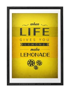 When life gives you lemons. Yellow print. by LatteDesign on Etsy, $15.00