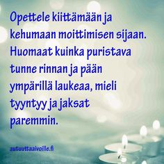 Erilainen Mummi: maaliskuuta 2014 True Quotes, Qoutes, Motivational Quotes, Cool Words, Wise Words, Story Of My Life, Feel Good, Haha, Beautiful Pictures