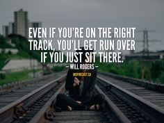 Even if you're on the right track, you'll get run over if you just sit there. – Will Rogers Leadership Development, Personal Development, Motivation For Today, Jack Welch, Get Running, Entrepreneur Inspiration, Daily Inspiration Quotes, Days Of Our Lives, Small Business Marketing
