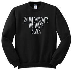 On Wednesdays We Wear Black Sweatshirt