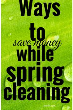 Spring cleaning ideas that will actually save you some money