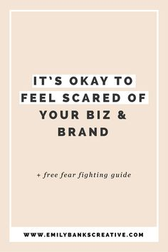 I get it - running a business and building a brand can be terrifying, especially if you're a first timer. Click through to find out how to face (and beat!) your biz fears!
