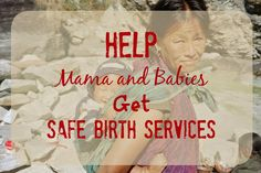 Help Mama and Babies Get Safe Birth Services
