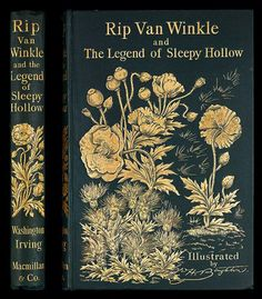 For the love of Books...Rip van Winkle and the legend of Sleepy Hollow, by Washington Irving, Macmillan and Co, 1893.