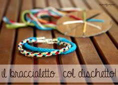 Craft for kids: an easy way to make a braided cord Quandofuoripiove: il braccialetto col dischetto per l'estate che verrà