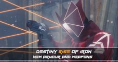 Destiny Rise of Iron: New weapons and armour!