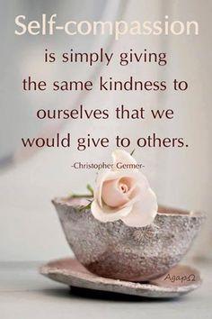 ❤ Self compassion -- kindness to self